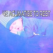 42 Aclimatise To Rest de Deep Sleep Relaxation