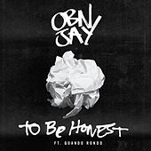 To Be Honest by OBN Jay