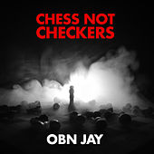 Chess Not Checkers von OBN Jay