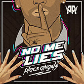No Me Lies by Place Angels