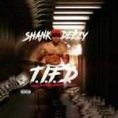 T.I.F.D (Take It from Deezy) van Shank Deezy
