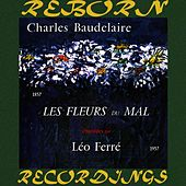 Charles Baudelaire, Les Fleurs Du Mal Chantées Par Léo Ferré (HD Remastered) de Leo Ferre