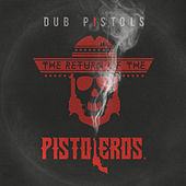 Return of the Pistoleros by Dub Pistols