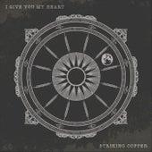 I Give You My Heart von Striking Copper