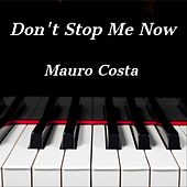 Don't Stop Me Now (Piano Version) von Mauro Costa