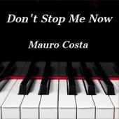 Don't Stop Me Now (Piano Version) de Mauro Costa