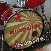 Bang One Out by Whisperado