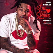 I'm In Love (feat. Lyriq Tye) by Ball Greezy