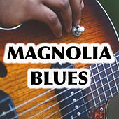 Magnolia Blues by Various Artists