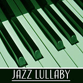 Jazz Lullaby – Peaceful Jazz Piano, Deep Sleep, Relaxing Music, Lullaby, Easy Sleep, Beautiful Sounds of Soft Jazz von Peaceful Piano
