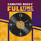 Full Time by Carlitos Rossy