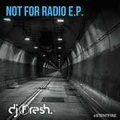 Not For Radio - Single by DJ Fresh