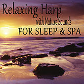 Relaxing Harp with Nature Sounds for Sleep & Spa by The O'Neill Brothers Group