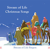 Stream of Life Christmas Songs by Stream of Life Singers