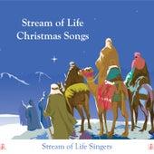 Stream of Life Christmas Songs von Stream of Life Singers