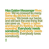 Everybody Needs Somebody von Hiss Golden Messenger