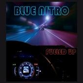 Fueled Up by Blue Nitro
