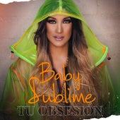 Tu Obsesión by Sublime
