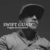 Poignée de punchlines de Swift Guad