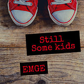Still Some Kids von Emge