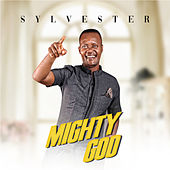 Mighty God by Sylvester