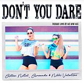 Don't You Dare (Deanne Look At Me Now Mix) de Allan Natal, Amannda, Nikki Valentine