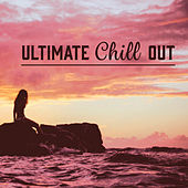 Ultimate Chill Out – Music for Relax, Chill Out Universe, Ambient and Wild Chillout Sounds von Ibiza Chill Out