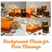 Background Music for Pure Massage – Sensual and Healing Touch, Ambient Massage, Beautiful Moments de Massage Tribe