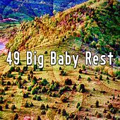 49 Big Baby Rest von Rockabye Lullaby