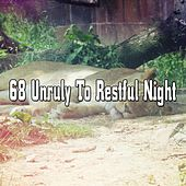 68 Unruly To Restful Night von Rockabye Lullaby