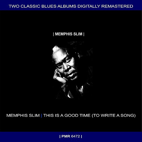 Two Originals: Memphis Slim & This Is A Good Time (To Write A Song) by Memphis Slim