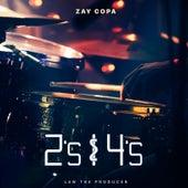 2's & 4's by Zay Copa