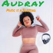 Music Is a Blessing de Audrey