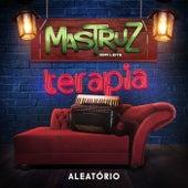 Terapia - Aleatório by Mastruz Com Leite