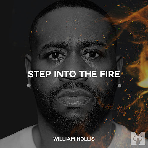 Step into the Fire (Motivational Speech) by William Hollis