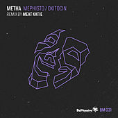 Mephisto / Oxitocin by Metha