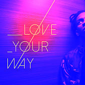 Love Your Way de Agatha I
