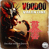 Voodoo Valentine - Love That Will Last Forever by Various Artists