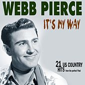 It's My Way (21 Us Country Hits) by Webb Pierce