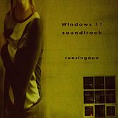Windows 11 Soundtrack by Roesing Ape