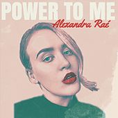 Power to Me - EP by Alexandra Raé