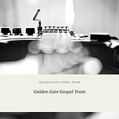 Golden Gate Gospel Train de Golden Gate Quartet