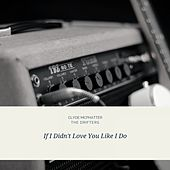 If I Didn't Love You Like I Do von Clyde McPhatter