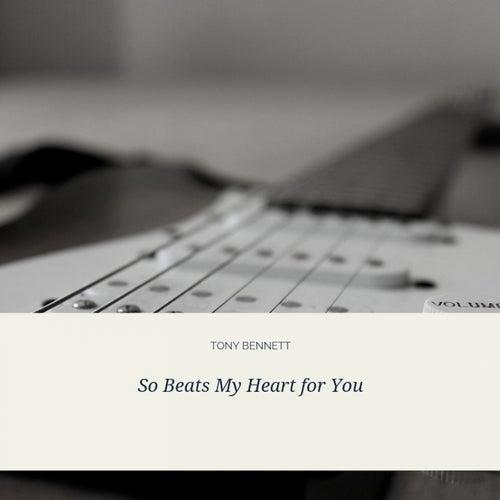So Beats My Heart for You van Tony Bennett