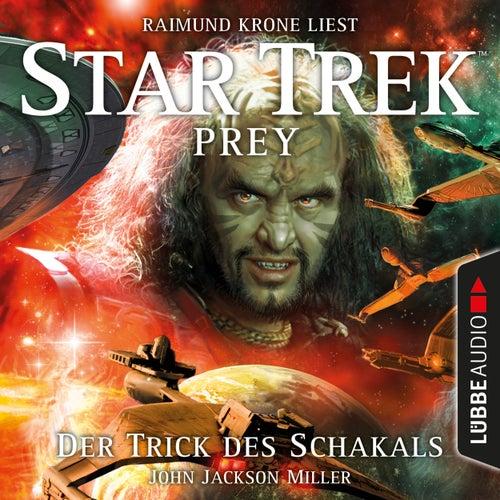 Der Trick des Schakals - Star Trek Prey, Teil 2 (Ungekürzt) von John Jackson Miller