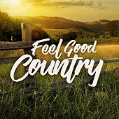 Feel Good Country by Various Artists