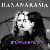 Stuff Like That de Bananarama