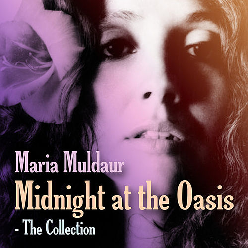 Midnight at the Oasis: The Collection by Maria Muldaur