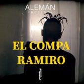 El Compa Ramiro by El Aleman
