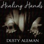 Healing Hands by Dusty Aleman